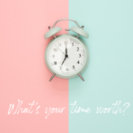 What's your time worth?